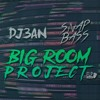 [FREE] Big Room Project by DJ3AN & SNAPBASS