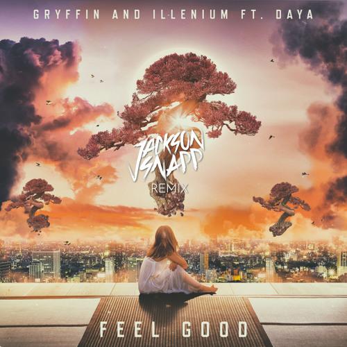 Gryffin & Illenium - Feel Good feat. Daya (Jackson Snapp Remix)