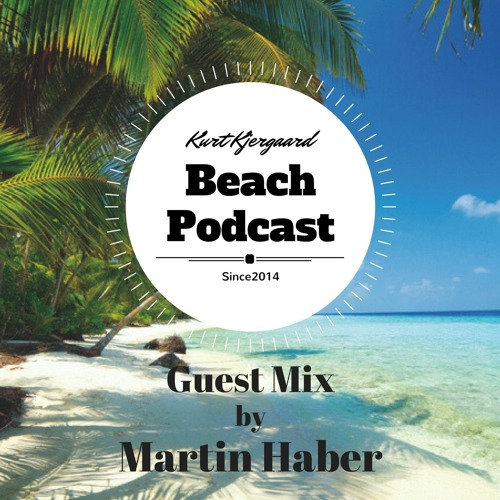 Beach Podcast  Guest Mix by Martin Haber