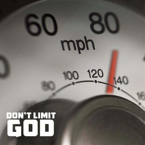 Dont Limit God Pt.6