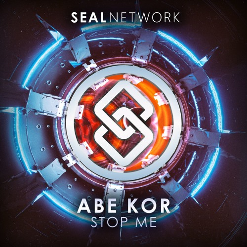 Download Abe Kör - Stop Me | SEAL EXCLUSIVE