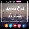 Afuera Está Lloviendo -Julión Álvarez(Cover by Lizbeth Citalan)