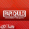 Papi Chulo - EddWar (Moombahton Remix){Free download}