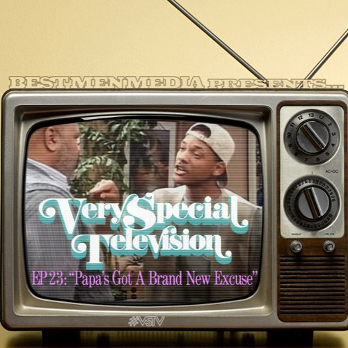 963a716245d59 Ep. 23  Big Philly Style (The Fresh Prince of Bel-Air - Papa s Got a Brand  New Excuse) by Very Special Television