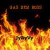 Gas Dem Boss-JyAyVy X Masicka ( Riddim by DJ Tokinou)