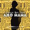African Boy Tswe - AYO MAMA (prod by newlife.pvrs)