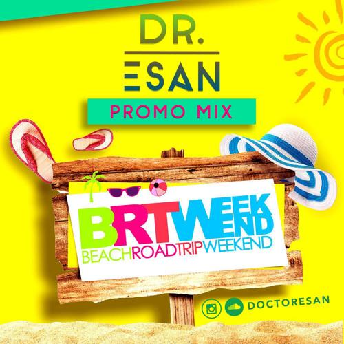 BRT WEEKEND 2017 PROMO MIX by Dj Doctor Esan