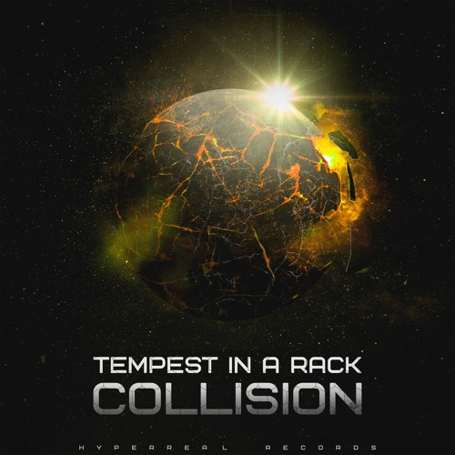 Tempest In A Rack - Collision [Album Sampler] [Electronic / Rock / Hybrid] [2017-09-04]