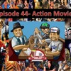 Episode 44- Our Favorite Action Movies