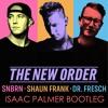 SNBRN X Shaun Frank X Dr. Fresch - The New Order (Isaac Palmer Bootleg)
