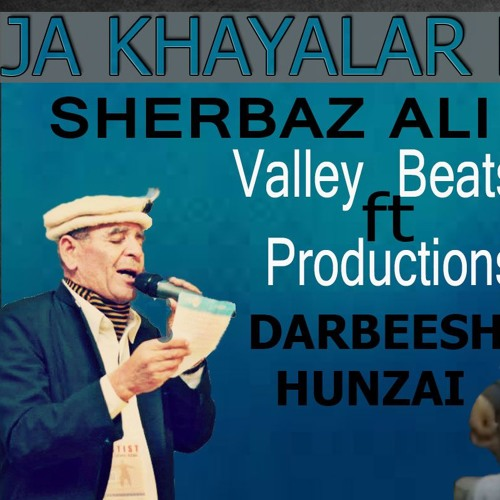 Download Ja Khayalar Dukon - Sherbaz Ali Khan ft. Darbeesh Hunzai