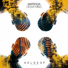 Matroda - On My Mind [OUT NOW]