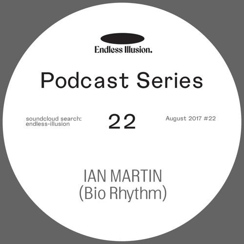 Endless Illusion podcast #22 | Ian Martin
