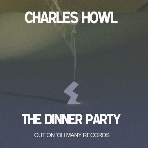 Charles Howl - The Dinner Party