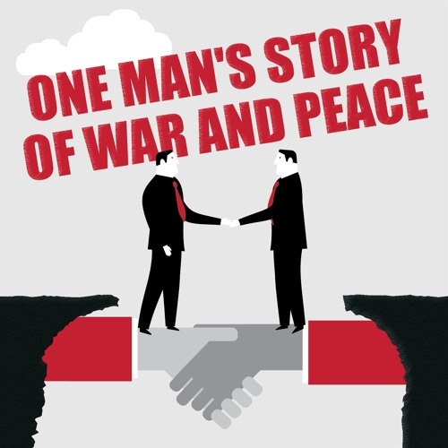 One Man's Story of War and Peace