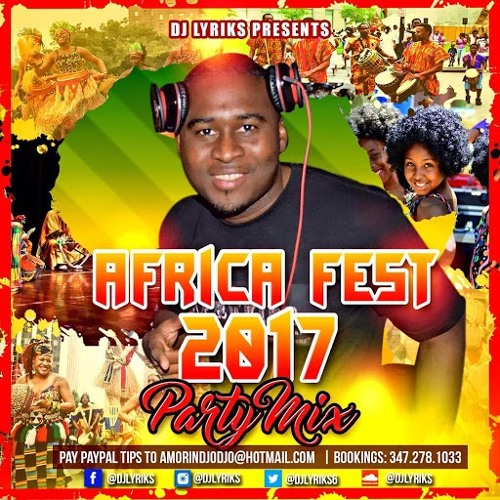 DJ Lyriks Presents Africa Fest 2017 Party Mix