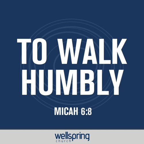 To Walk Humbly with Your God | Pastor Steve Gibson