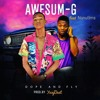 Awesum G Ft Nanutims - Dope And Fly (Prod. By Yuzybeat)