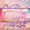 [128] Don Omar Ft. Daddy Yankee - Taboo (Mula Deejay Remember Mix) COPYRIGHT DESCARGA 320 KBPS