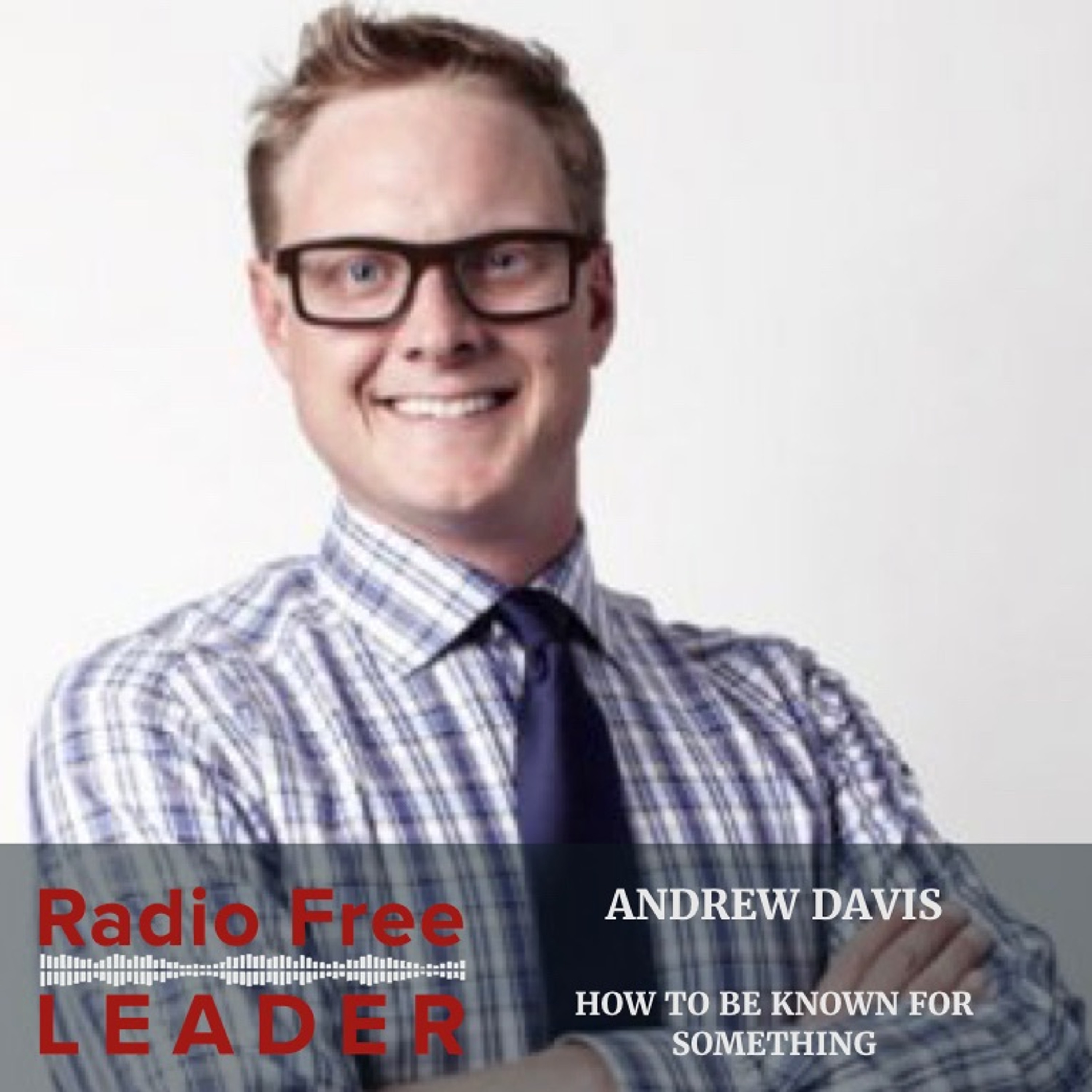 0823 | How to be Known for Something with Andrew Davis
