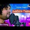 Aakhire Tumara ¦¦ Audio Song ¦¦ Odia New Album Song ¦¦ Human Sagar