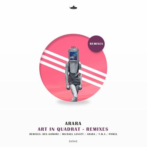OUT NOW: Arara - Art in Quadrat (Remixes)
