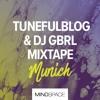 TunefulBlog & DJ GBRL - Mindspace Munich | Summer 2017 | Mixtape