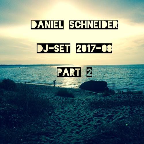 Daniel Schneider -DJ-Set 2017-08 (Part 2)