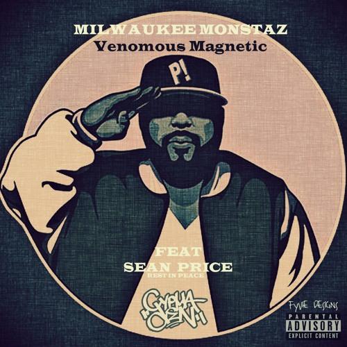 Milwaukee Monstaz - Venomous Magnetic ( Feat Sean Price & Urban Legend )
