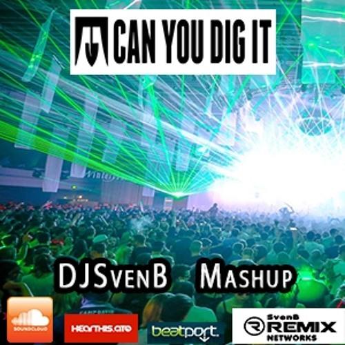 CAN U DIG IT 2016 -SvenB Mashup-