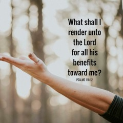 2017-08-13 - What Shall I Render To The Lord? Nathan Franson
