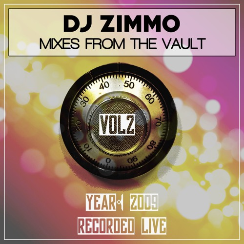 Mixes From The Vault 2009 - Vol 2 (Mixed By DJ Zimmo)