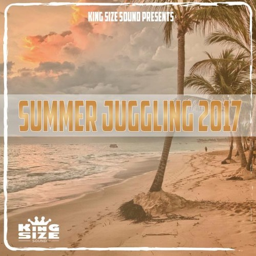 Summer Juggling 2017 presented by King Size Sound