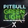 Pitbull - Greenlight Ft. Flo Rida, LunchMoney Lewis (MrTonyX Remix)