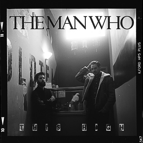 The Man Who – This High