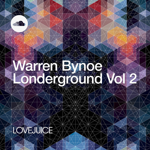 LoveJuice: Warren Bynoe Londerground Vol.2