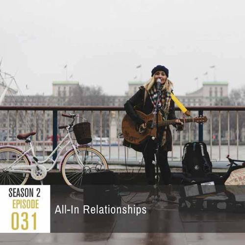 Season 2, Episode 31: All-In Relationships