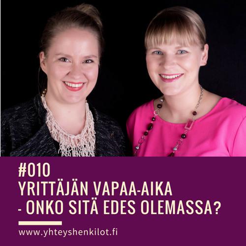 #010 Yrittäjän vapaa-aika – onko sitä edes olemassa?