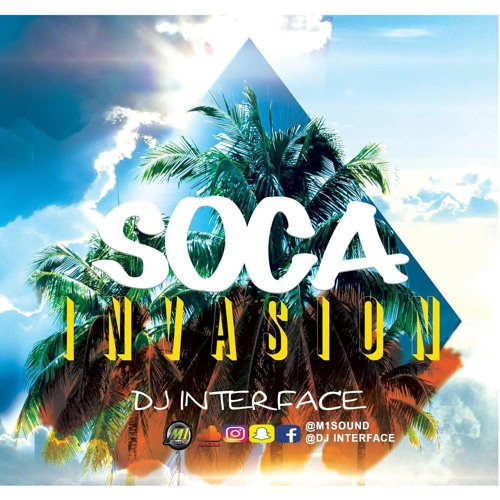 Soca Invasion @DJInterface of #M1Sound