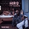 Hiro - Touché Coulé Ft. Youssoupha
