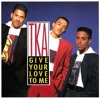 Tka - Give your love to me im single
