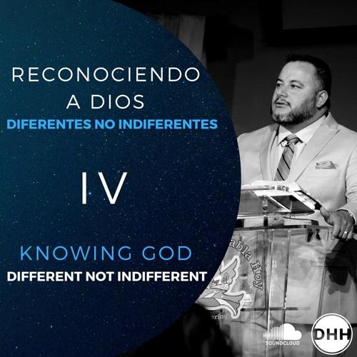 8/06 - Reconociendo a Dios 4/Knowing God 4