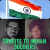 TRIBUTE TO OUR INDIAN SOLDIERS | 71st INDEPENDENCE DAY 2017 | A BIG THANK YOU (song+rap)