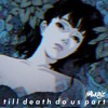 till death do us part [BUY NOW ON BANDCAMP]