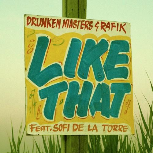 Drunken Masters & Rafik feat. Sofi De La Torre - Like That