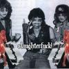Slaughter Fuck! - Thin Cut Razor Flesh
