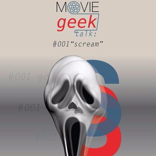 Movie Geek Talk #001 พูดคุยเจาะลึกถึงหนังเรื่อง SCREAM