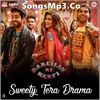 Sweety Tera Drama - SongsMp3.Co
