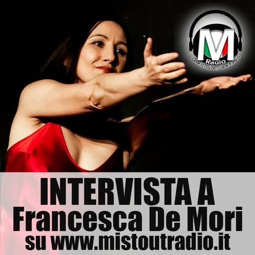 Intervista a Francesca De Mori - MistOut Radio