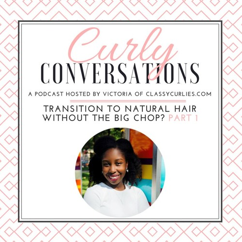 Curly Conversations: Can you Transition to Natural Hair without the Big Chop?